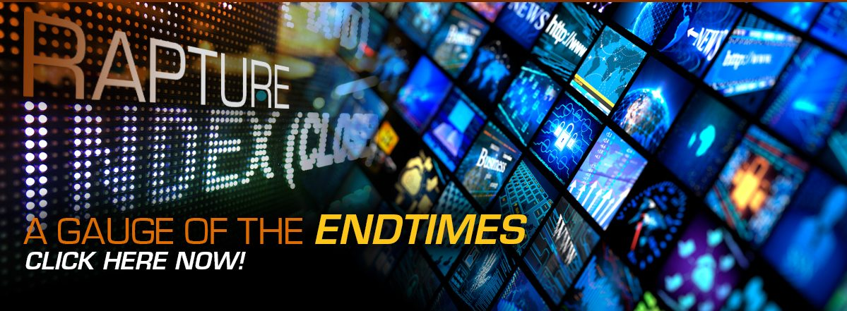 The Rapture Index - How close are we to the end times and tribulation? View this weekly gauge of how close we are to the last days.